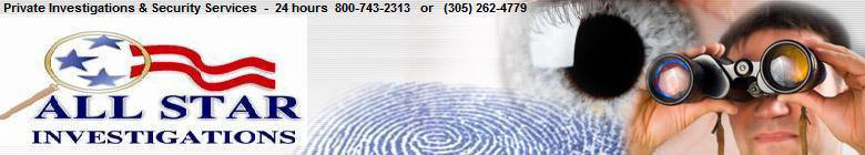 Private Investigators Miami private investigator Miami investigator private investigator Florida private detective agency South Florida marital infidelity miami investigador privado Florida servicio de Investigacion privada Miami detectives privados Miami investigadores Miami private detective Miami detective Florida investigator Florida Private Investigators Miami Private Investigators Miami background checks Florida investigators Florida private investigations Florida private investigation Florida private detectives Florida detective Florida investigation AllStarInvestigations.com detective agency Miami private investigators Miami investigator private investigators Miami Florida investigador privado Florida private detective computer forensic examiner Miami private detective Miami detective Florida investigator Florida private investigator Miami private investigators Miami background checks Florida investigators Florida private investigations Florida private investigation Florida private detectives Florida detective Florida investigation AllStarInvestigations.com